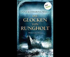 Die Glocken von Rungholt (Ann-Kathrin Wasle)